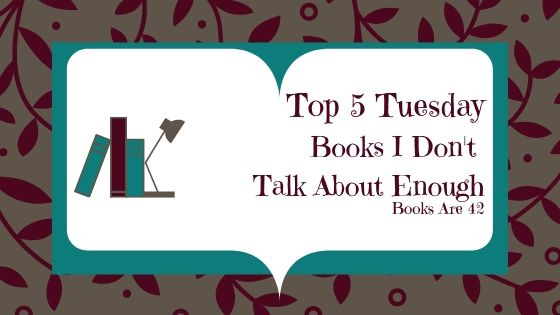 Top Five Tuesday Books I Don't Talk about enough Banner