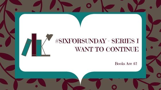 Six for Sunday Series I Want to Continue Banner
