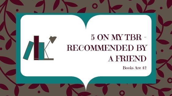 5 On My TBR Recced by friend Banner