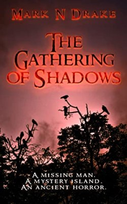 The Gathering of Shadows by Mark N Drake